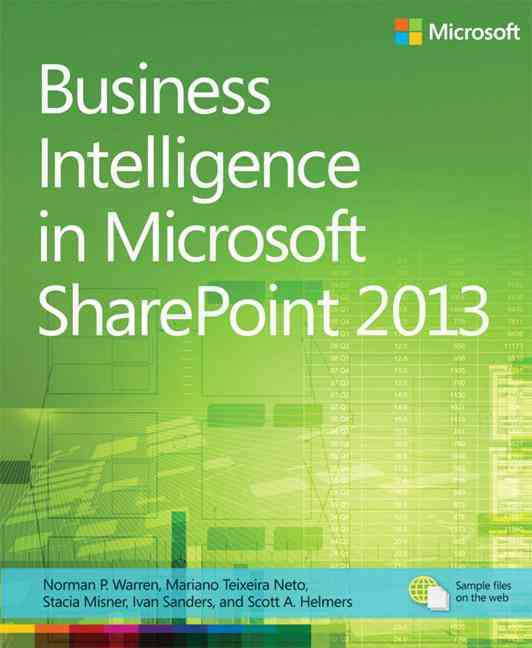 Business Intelligence in Microsoft Sharepoint 2013 By Warren, Norman P./ Neto, Mariano Teixeira/ Misner, Stacia/ Sanders, Ivan