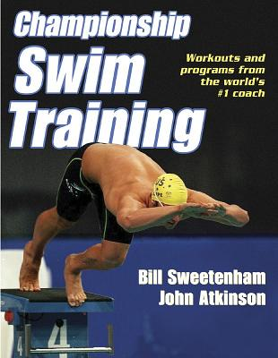 Championship Swim Training By Sweetenham, Bill/ Atkinson, John