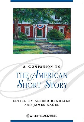 A Companion To The American Short Story By Bendixen, Alfred (EDT)/ Nagel, James (EDT)